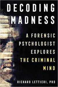 Decoding Madness book by forensic psychologist Dr. Richard Lettieri